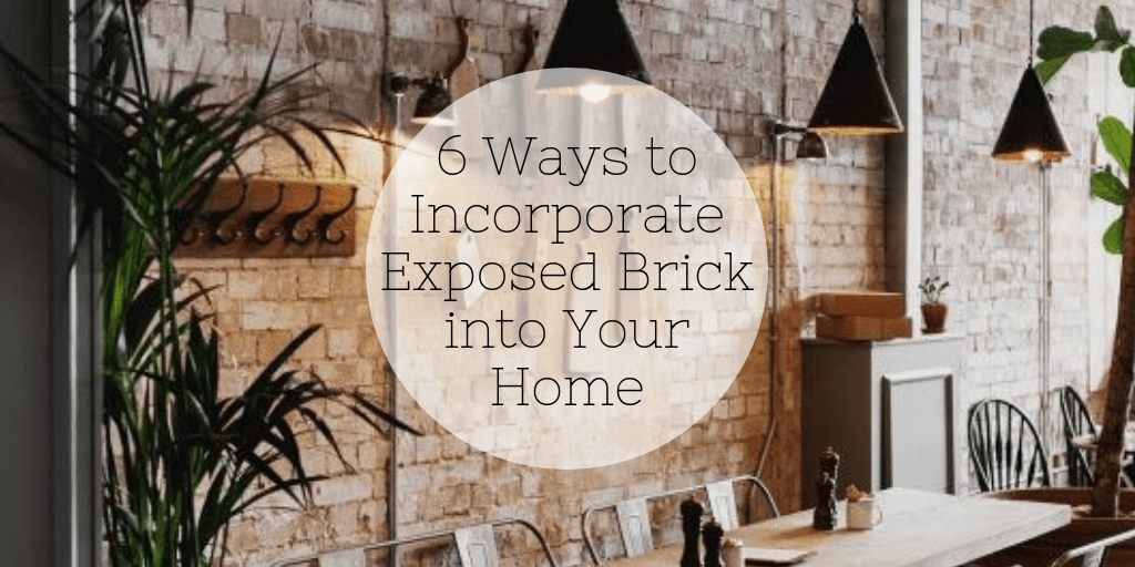 Ways to Incorporate Exposed Brick into Your Home