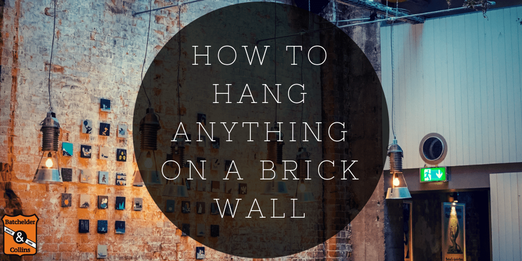 How to hang anything on a brick wall