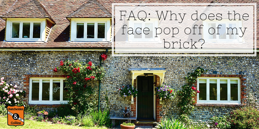Answering Your FAQs: Why does the face pop off of my brick?