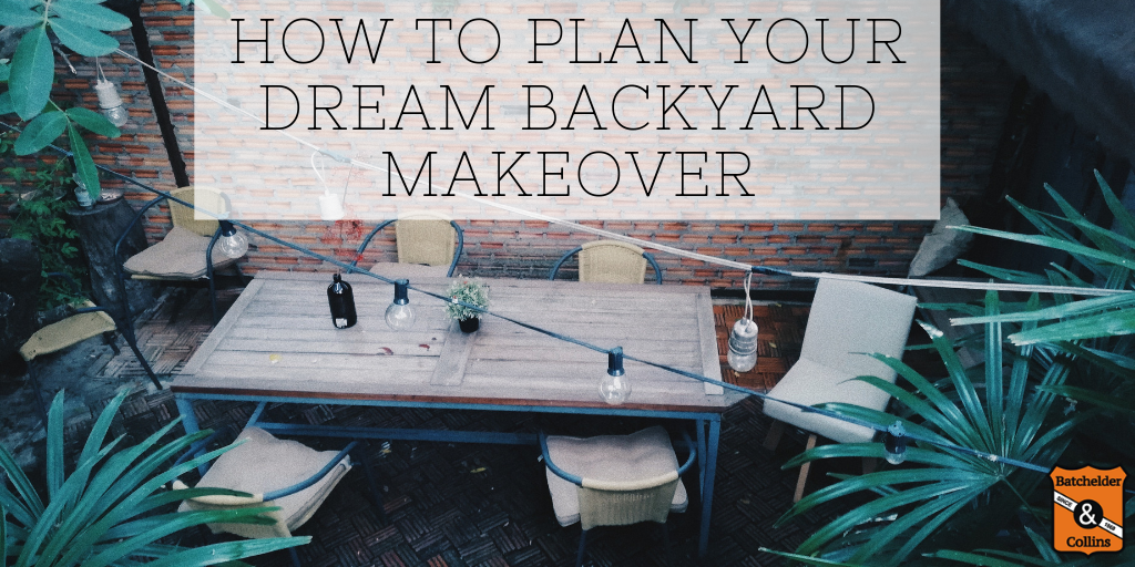 How to Plan Your Dream Backyard Makeover