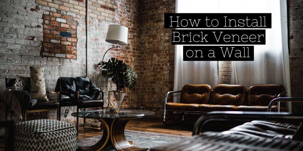 How To Install Brick Veneer On A Wall